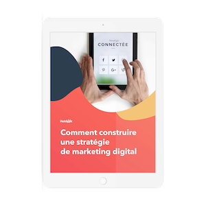 Comment construire une stratégie de marketing digital ?