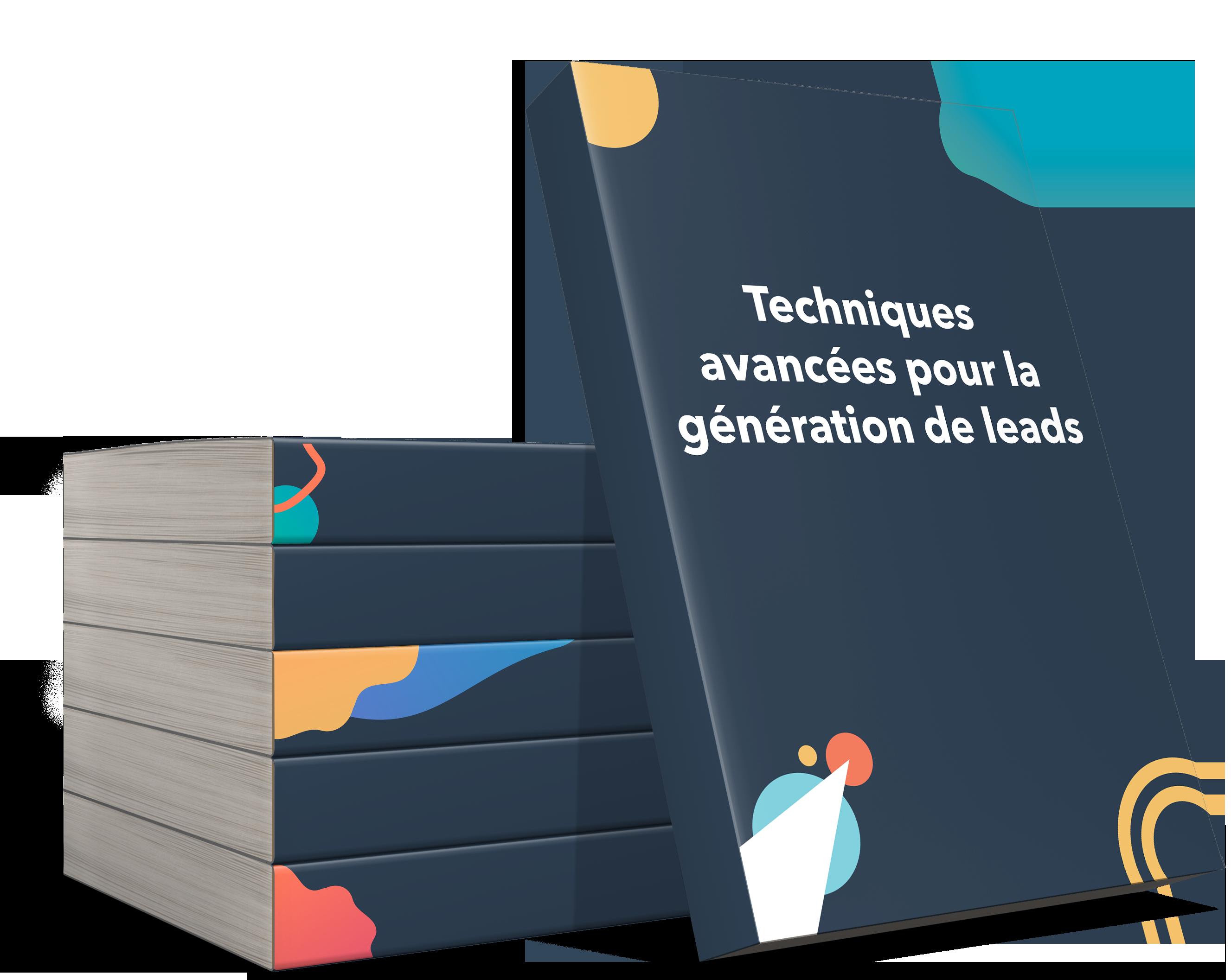 Techniques avancées pour la génération de leads