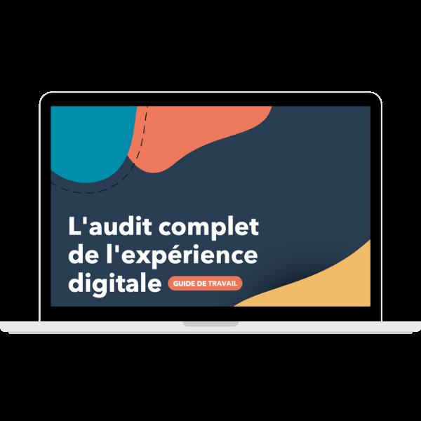 L'audit complet de l'expérience digitale